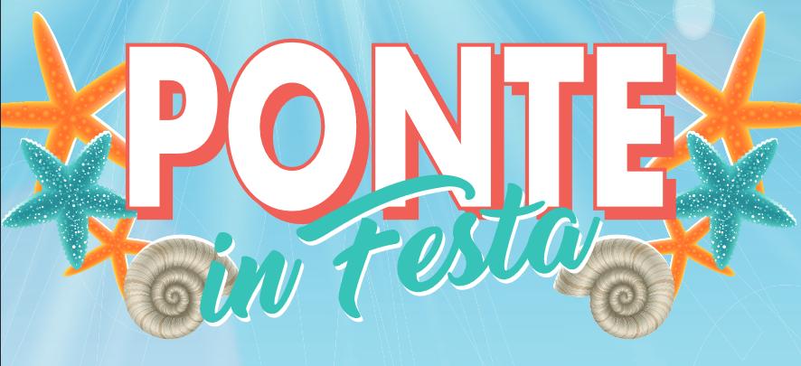"""""""Ponte in festa"""": dal 16 al 20 Luglio 2021"""